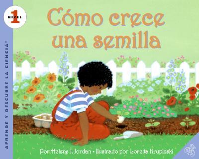 Como crece una semilla/How a Seed Grows By Jordan, Helene J./ Krupinski, Loretta (ILT)