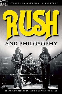 Rush and Philosophy By Berti, Jim (EDT)/ Bowman, Durrell (EDT)